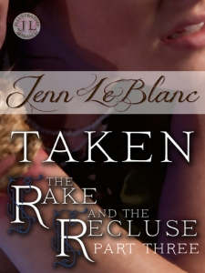 TAKEN The Rake And The Recluse Jenn LeBlanc